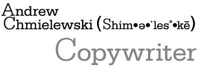 Andrew Chmielewski | Copywriter